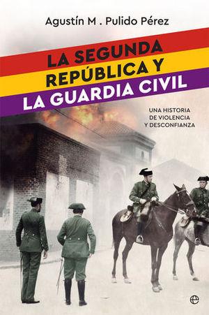 LA SEGUNDA REPUBLICA Y LA GUARDIA CIVIL