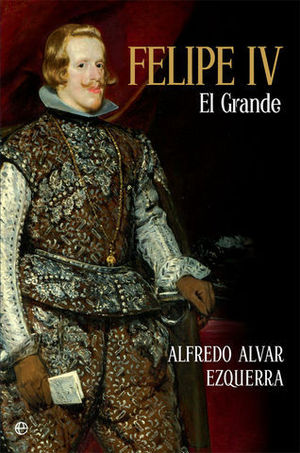 FELIPE IV.  EL GRANDE