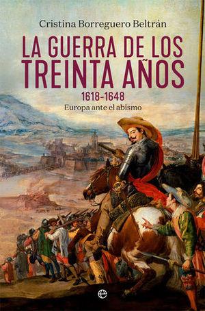 LA GUERRA DE LOS TREINTA AÑOS 1618 - 1648.  EUROPA ANTE EL ABISMO