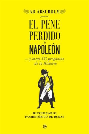 EL PENE PERDIDO DE NAPOLEON... Y OTRAS 333 PREGUNTAS DE LA HISTORIA