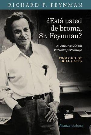 ¿ ESTA USTED DE BROMA , SR FEYNMAN ?