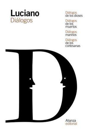DIÁLOGOS DE LOS DIOSES / DIÁLOGOS DE LOS MUERTOS / DIÁLOGOS MARINOS /