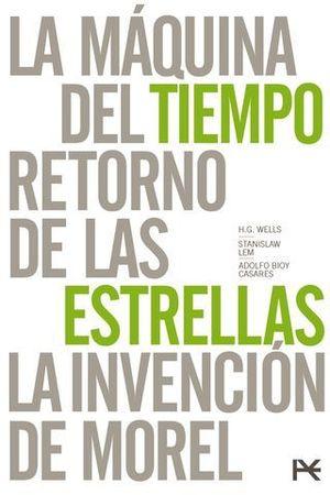 LA MAQUINA DEL TIEMPO/ RETORNO DE LAS ESTRELLAS/ INVENCION DE MOREL