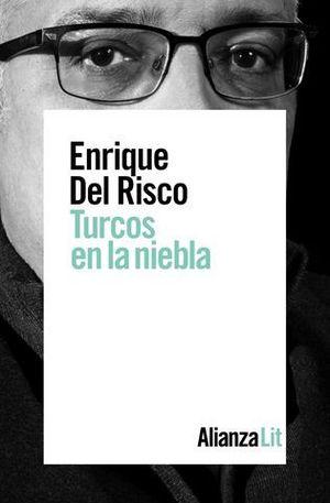 TURCOS EN LA NIEBLA ( XX PREMIO UNICAJA F. QUIÑONES )