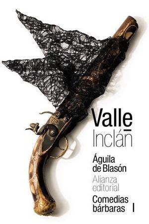 ÁGUILA DE BLASÓN ( COMEDIAS BÁRBARAS I )