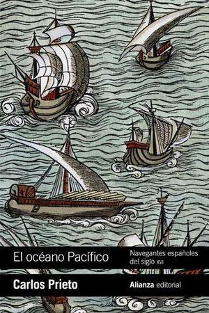 EL OCÉANO PACÍFICO: NAVEGANTES ESPAÑOLES DEL SIGLO XVI