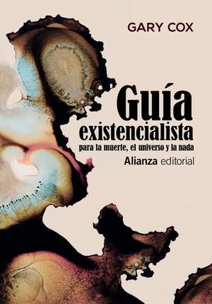 GUÍA EXISTENCIALISTA PARA LA MUERTE, EL UNIVERSO Y LA NADA