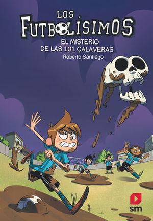 LOS FUTBOLISIMOS.  EL MISTERIO DE LAS 101 CALAVERAS
