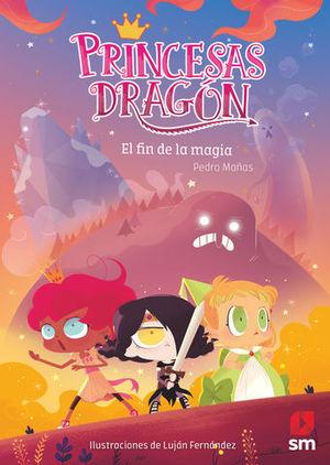 PRINCESAS DRAGÓN: EL FIN DE LA MAGIA.