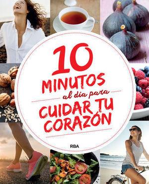 10 MINUTOS AL DIA PARA MEJORAR TU CORAZON