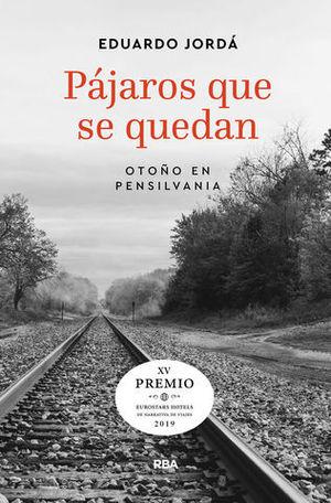 PÁJAROS QUE SE QUEDAN (PREMIO HOTUSA 2019). OTOÑO EN PENSILVANIA