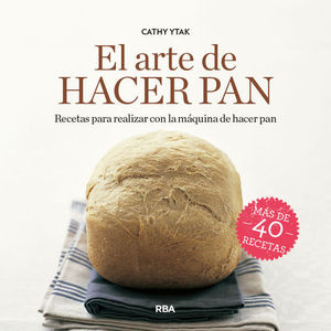 EL ARTE DE HACER PAN.