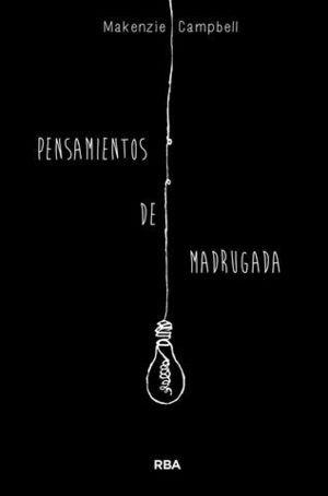PENSAMIENTOS DE MADRUGADA.