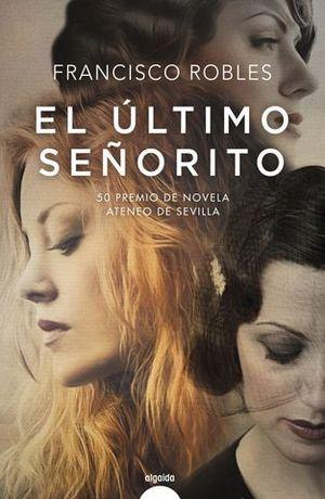 EL ÚLTIMO SEÑORITO ( PREMIO ATENEA DE SEVILLA 2018 )
