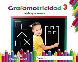 GRAFOMOTRICIDAD Nº 3 MAS QUE TRAZOS