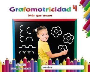 GRAFOMOTRICIDAD Nº 4 MAS QUE TRAZOS