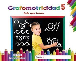 GRAFOMOTRICIDAD Nº 5 MAS QUE TRAZOS