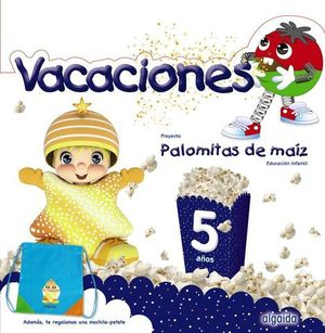 VACACIONES PALOMITAS DE MAIZ 5 AÑOS  ED. 2019