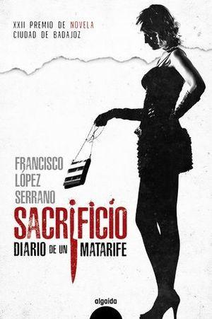 SACRIFICIO DIARIO DE UN MATARIFE