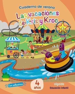 CUADERNO VACACIONES 4 AÑOS.  LAS VACACIONES DE KRIS Y KROC ED. 2020