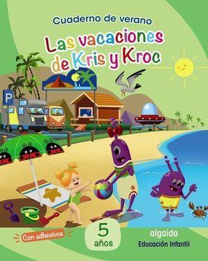 CUADERNO VACACIONES 5 AÑOS.  LAS VACACIONES DE KRIS Y KROC ED. 2020