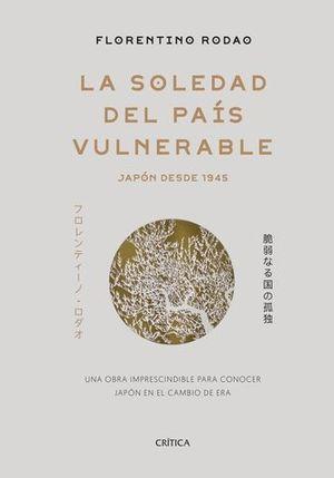 LA SOLEDAD DEL PAIS VULNERABLE. JAPON DESDE 1945
