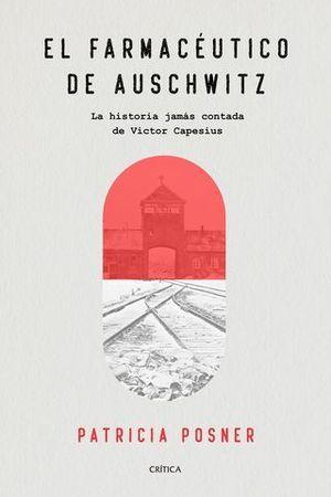 EL FARMACÉUTICO DE AUSCHWITZ. LA HISTORIA JAMÁS CONTADA DE VICTOR CAPE