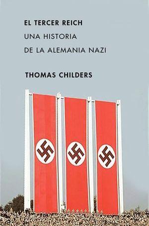 EL TERCER REICH. UNA HISTORIA DE LA ALEMANIA NAZI