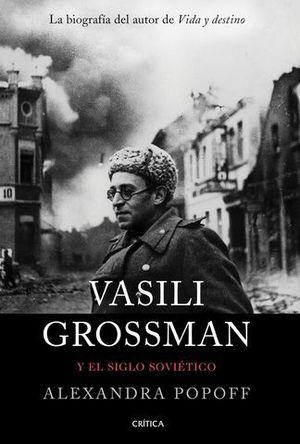 VASILI GROSSMAN Y EL SIGLO SOVIETICO
