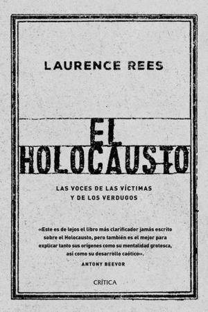 EL HOLOCAUSTO. LAS VOCES DE LAS VÍCTIMAS Y DE LOS VERDUGOS
