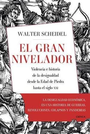 EL GRAN NIVELADOR. VIOLENCIA E HISTORIA DE LA DESIGUALDAD DESDE LA EDA