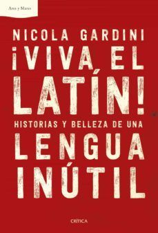 VIVA EL LATIN. HISTORIAS DE UNA LENGUA INUTIL