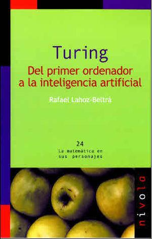 TURING DEL PRIMER ORDENADOR A LA INTELIGENCIA ARTIFICIAL
