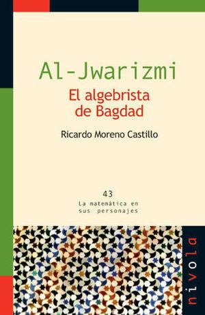 AL-JWARIZMI EL ALGEBRISTA DE BAGDAD