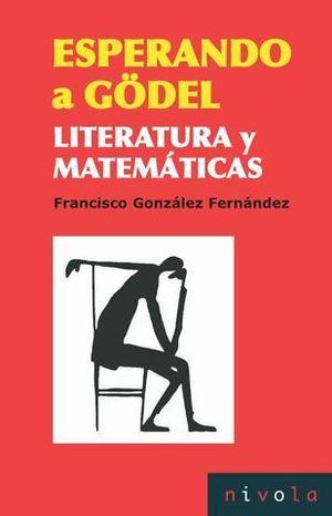 ESPERANDO A GODEL LITERATURA Y MATEMATICAS