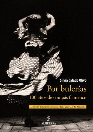POR BULERIAS 100 AÑOS DE COMPAS FLAMENCO