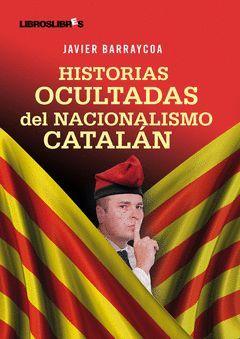 HISTORIAS OCULTAS DEL NACIONALISMO CATALAN