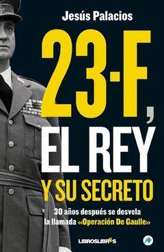 23-F EL REY Y SU SECRETO