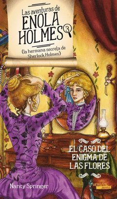 EL CASO DEL ENIGMA DE LAS FLORES LAS AVENTURAS DE ENOLA HOLMES