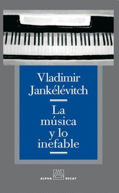 MUSICA Y LO INEFABLE, LA