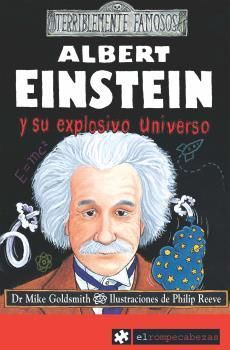 ALBERT EINSTEIN Y SU EXPLOSIVO UNIVERSO