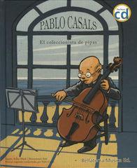 PABLO CASALS EL COLECCIONISTA DE PIPAS