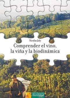 COMPRENDER EL VINO, LA VIÑA Y LA BIODINAMICA