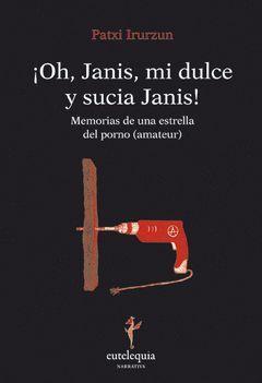 OH, JANIS, MI DULCE Y SUCIA JANIS !