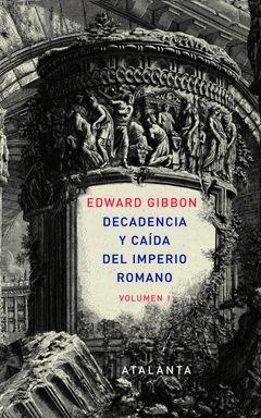 DECADENCIA Y CAIDA DEL IMPERIO ROMANO VOLUMEN I