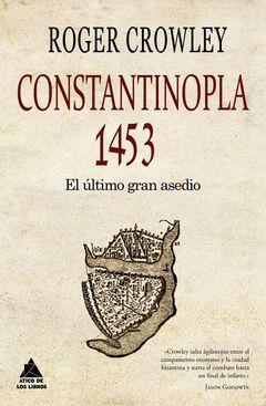 CONSTANTINOPLA 1453 EL ULTIMO GRAN ASEDIO