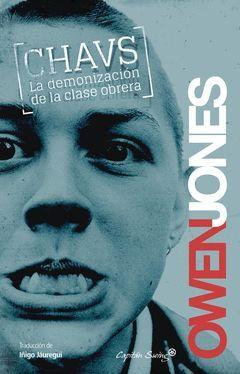 CHAVS LA DEMONIZACION DE LA CLASE OBRERA 3ª ED.