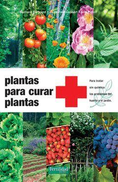 PLANTAS PARA CURAR PLANTAS 3ª ED.
