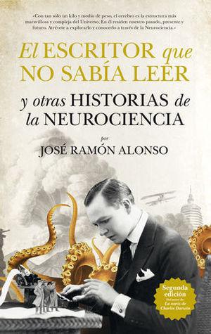 EL ESCRITOR QUE NO SABIA LEER Y OTRAS HISTORIAS DE LA NEUROCIENCIA