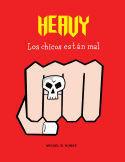 HEAVY LOS CHICOS ESTAN MAL